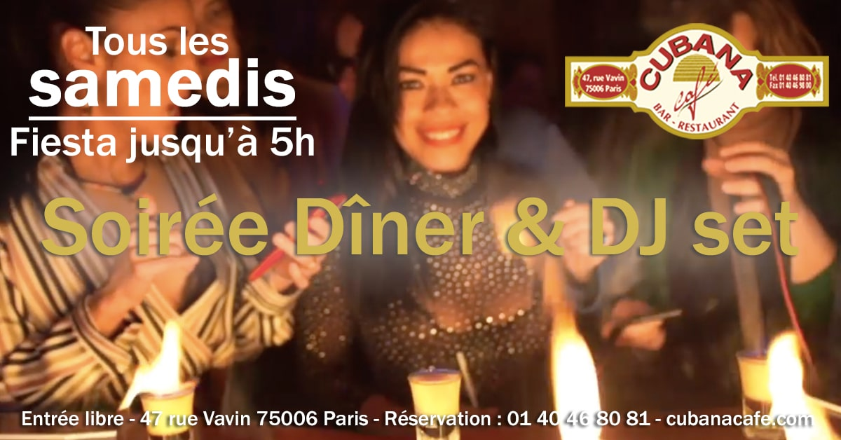 Cubana Café Samedi dîner et DJ Set- Soirée latine le vendredi - Restaurant, bar à cocktails, fumoir - Paris Montparnasse