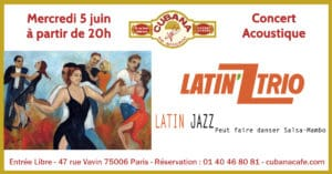 Cubana Café - Concert acoustique Latin'ZTrio mercredi 5 juin 2019 - Bar Restaurant Fumoir Paris Montparnasse