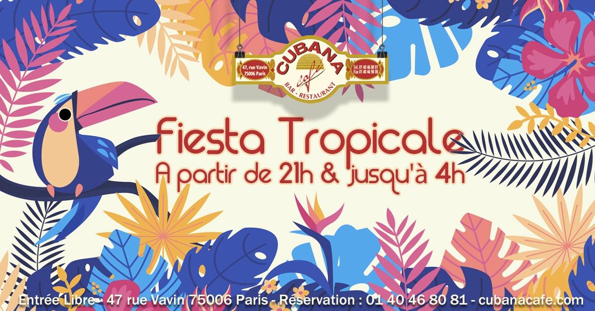 Fiesta Tropicale le jeudi 8 août 2019 au Cubana Café