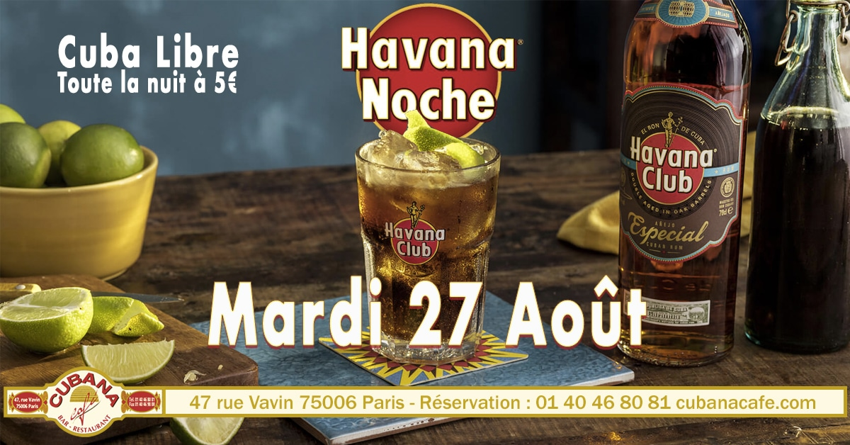 Soirée Havana Noche au Cubana Café le 27 août 2019
