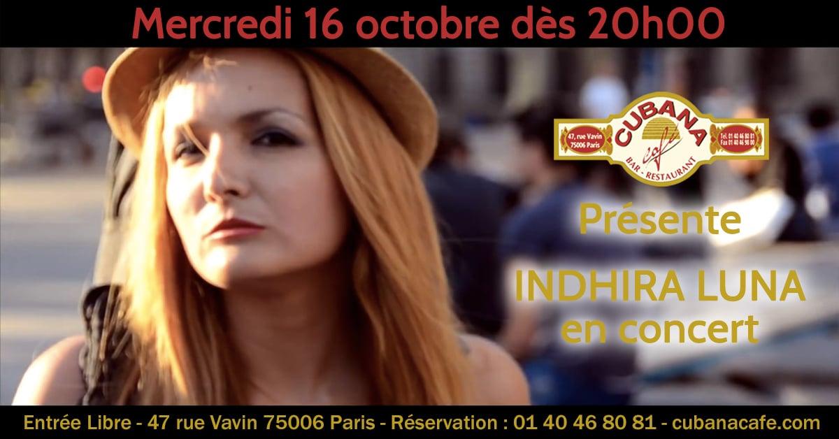 Cubana Café - Concert acoustique Indhira Luna mercredi 16 octobre 2019 - Bar Restaurant Fumoir Paris Montparnasse
