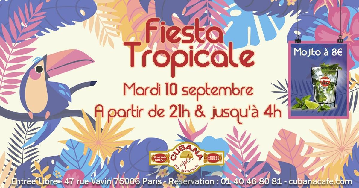 Fiesta Tropicale le mardi 10 septembre 2019 au Cubana Café