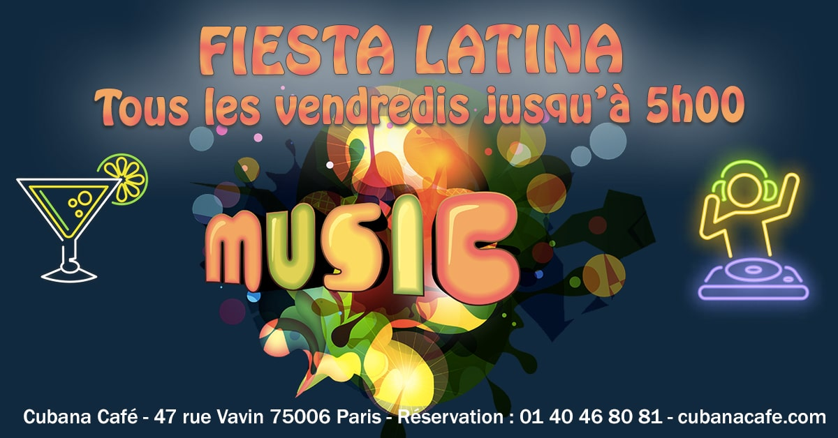 Cubana Café Les vendredis fiesta 2019 - Cuba en novembre le vendredi et animation DJ - Restaurant, bar à cocktails, fumoir - Paris Montparnasse