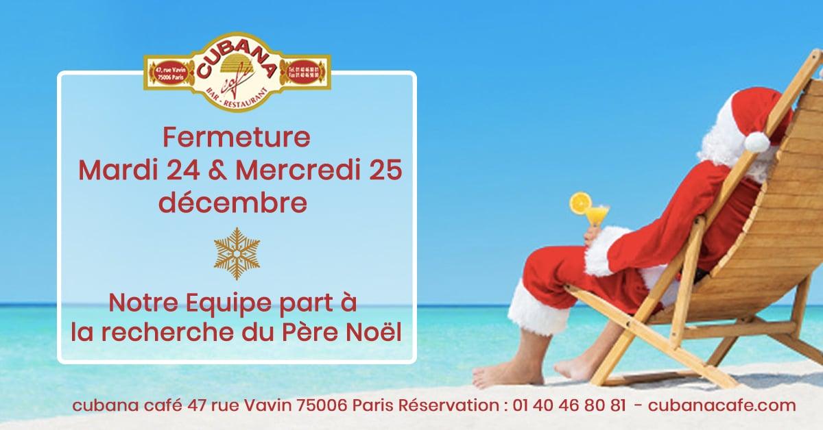 Cubana Café ferme pour les fêtes de Noël les 24 et 25 décembre