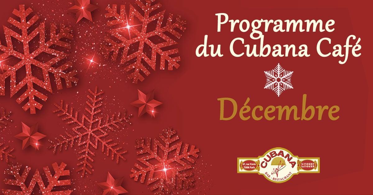 Cubana Café - Programme de décembre et soirée du 31 décembre pour faire la fête du 31 décembre à Paris comme à Cuba