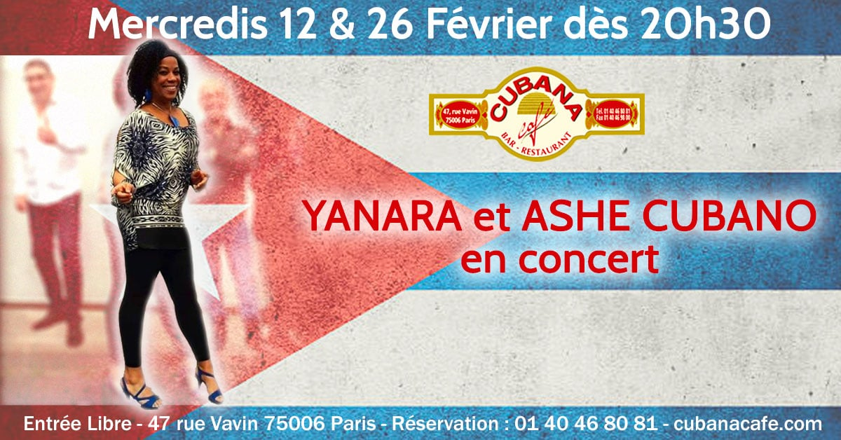 Cubana Café 12 & 26 février Concert Yanara Ashe