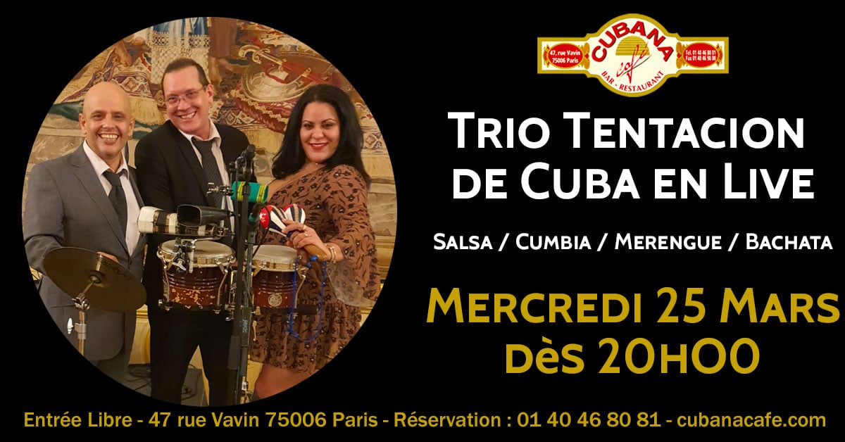 Cubana Café -Cuba - 25 Mars - concert trio Tentacion de Cuba
