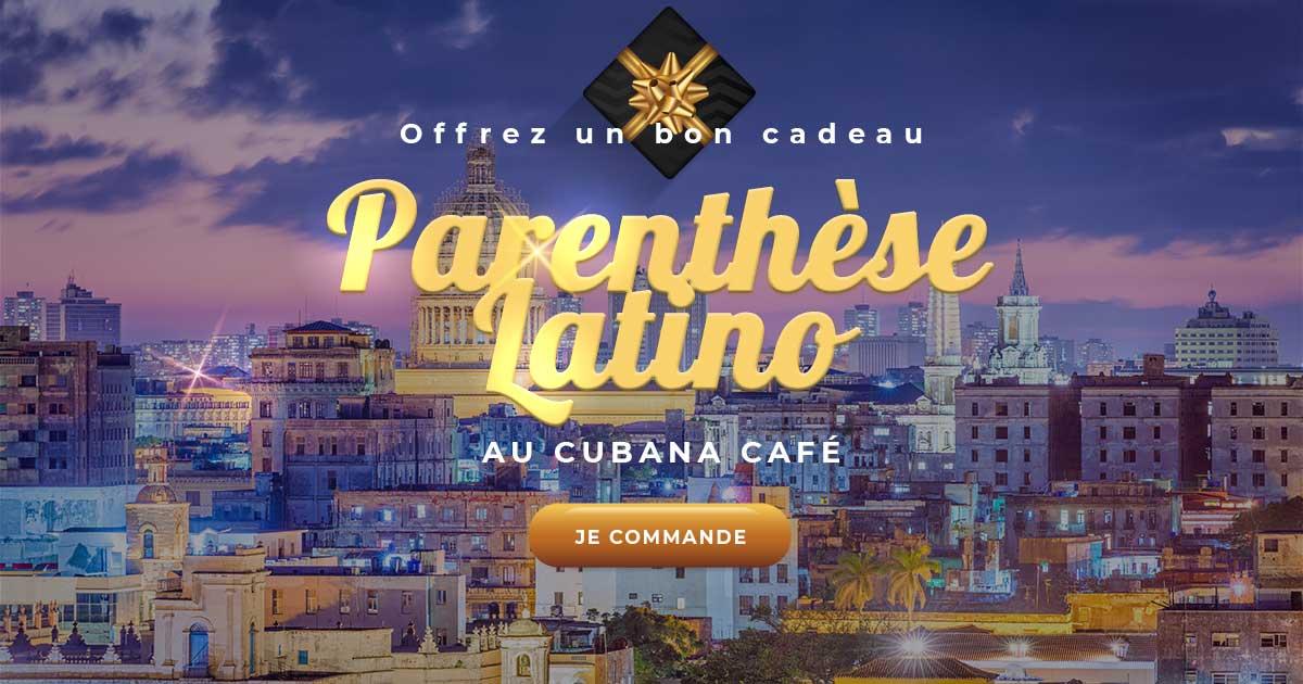 Cubana Café Bon Cadeau Parenthèse Latino
